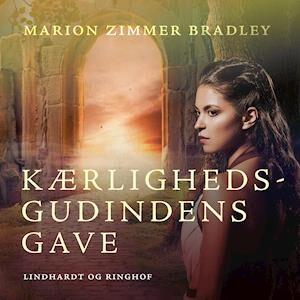 Kærlighedsgudindens gave-Marion Zimmer Bradley-Lydbog